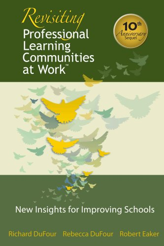 Revisiting Professional Learning Communities at Work: New Insights for Improving Schools 9781934009383