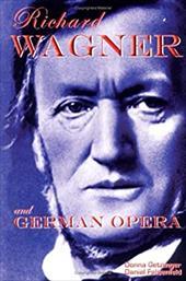 Richard Wagner and German Opera 7793038