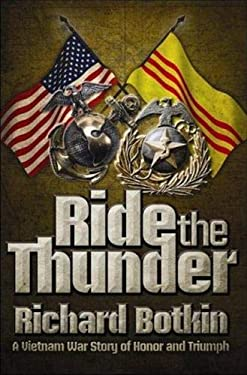 Ride the Thunder: A Vietnam War Story of Honor and Triumph 9781935071051