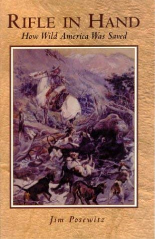 Rifle in Hand: How Wild America Was Saved 9781931832410