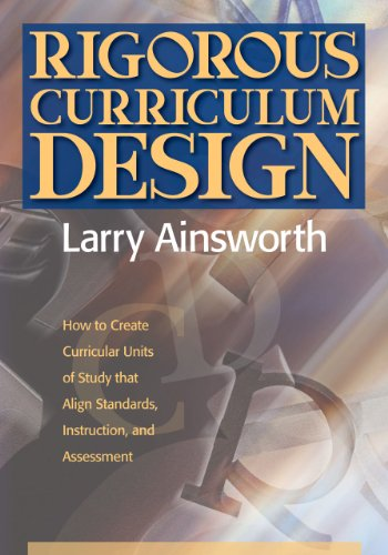 Rigorous Curriculum Design: How to Create Curricular Units of Study That Align Standards, Instruction, and Assessment 9781935588054