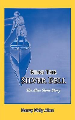 Ring the Silver Bell 9781934894064