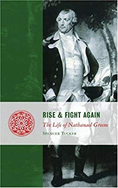 Rise and Fight Again: The Life of Nathanael Greene 9781935191155