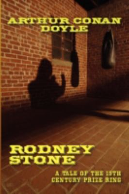 Rodney Stone: A Tale of the 18th Century Prize Ring 9781934757215