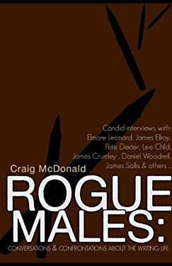 Rogue Males: Conversations & Confrontations about the Writing Life 9781932557459