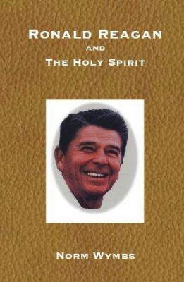 Ronald Reagan and the Holy Spirit (Large Print) 9781932762495