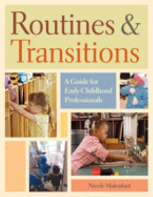 Routines and Transitions: A Guide for Early Childhood Professionals 9781933653044
