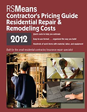 RSMeans Residential Repair & Remodeling Costs: Contractor's Pricing Guide 9781936335480