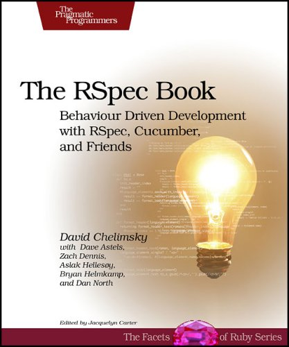 The RSpec Book: Behaviour-Driven Development with RSpec, Cucumber, and Friends 9781934356371
