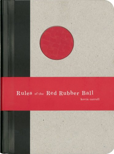 Rules of the Red Rubber Ball: Find and Sustain Your Life's Work 9781933060026