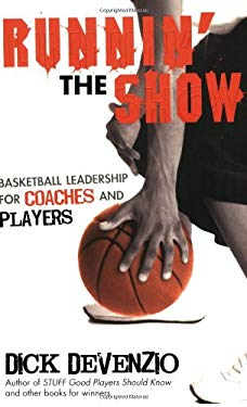 Runnin' the Show: Basketball Leadership for Coaches and Players 9781933538532