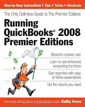 Running QuickBooks 2008 Premier Editions 9781932925036