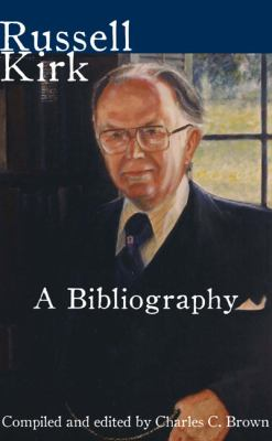 Russell Kirk: A Bibliography 9781933859804