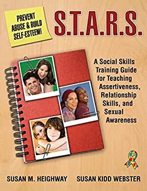 S.T.A.R.S.: Skills Training for Assertiveness, Relationship-Building, and Sexual Awareness 9781932565256