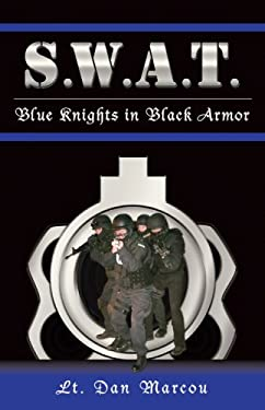 S.W.A.T.: Blue Knights in Black Armor 9781933272122
