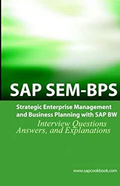 SAP Sem Bps Interview Questions: Strategic Enterprise Management and Business Planning with SAP Sem 9781933804170