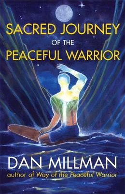 Sacred Journey of the Peaceful Warrior 9781932073102