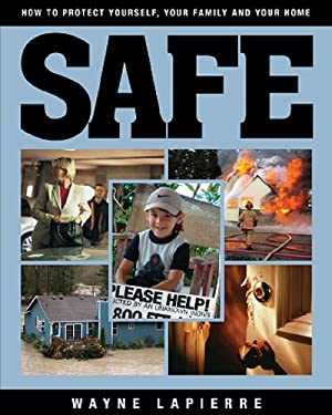 Safe: The Responsible American's Guide to Home and Family Security 9781935071891