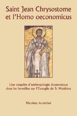 Saint Jean Chrysostome Et L'Homo Oeconomicus