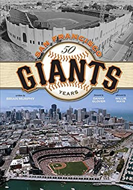 San Francisco Giants: 50 Years [With CD] 9781933784526