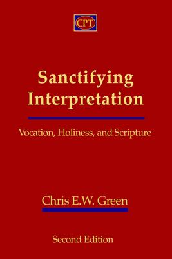Sanctifying Interpretation: Vocation, Holiness, and Scripture