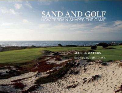Sand and Golf: How Terrain Shapes the Game 9781939621030