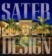 Sater Design: A Portfolio of 30 Luxury Estates from Acclaimed Designer Dan F. Staer II, AIBD 9781932553130