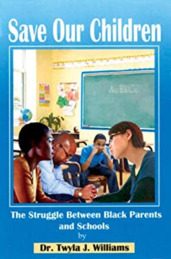 Save Our Children: The Struggle Between Black Families and Schools 9781934155165