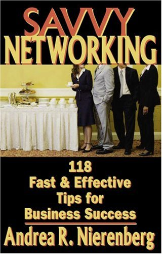 Savvy Networking: 118 Fast & Effective Tips for Business Success 9781933102443