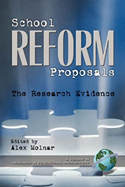 School Reform Proposals: The Research Evidence (PB) 9781931576581