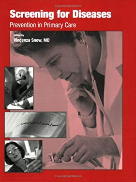 Screening for Diseases: Prevention in Primary Care 9781930513563