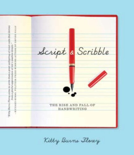 Script and Scribble: The Rise and Fall of Handwriting 9781933633671