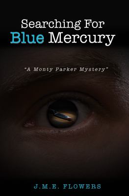 Searching for Blue Mercury: A Monty Parker Mystery 9781935361008