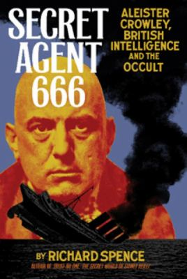 Secret Agent 666: Aleister Crowley, British Intelligence and the Occult 9781932595338