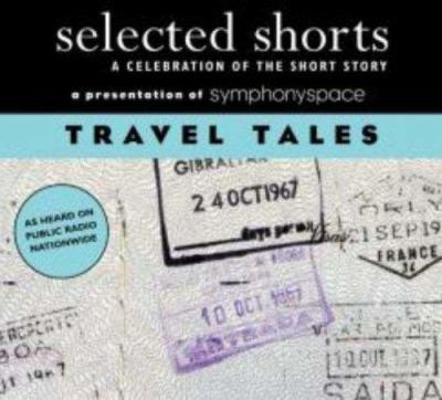 Selected Shorts Travel Tales 9781934033005
