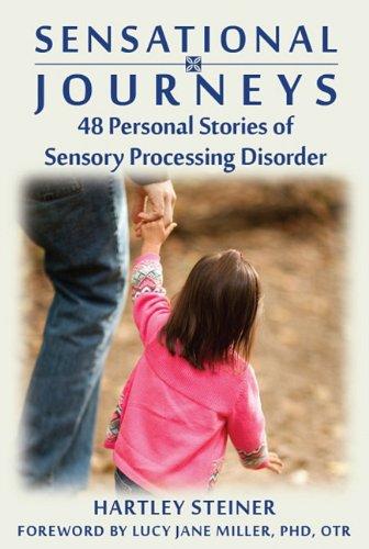 Sensational Journeys: 48 Personal Stories of Sensory Processing Disorder 9781935567318
