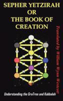 Sepher Yetzirah or the Book of Creation: Understanding the Gra Tree and Kabbalah 9781936690008