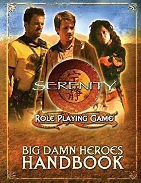 Serenity Big Damn Heroes Handbook: Role Playing Game 9781931567824