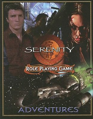 Serenity Role Playing Game Adventures 9781931567800