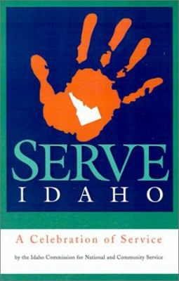Serve Idaho: A Celebration of Success 9781931718202
