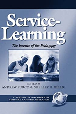Service-Learning the Essence of the Pedagogy (Hc) 9781931576574