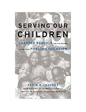Serving Our Children: Charter Schools and the Reform of American Public Education 9781931868693
