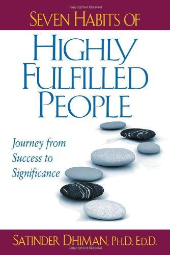Seven Habits of Highly Fulfilled People: Journey from Success to Significance 9781932181913