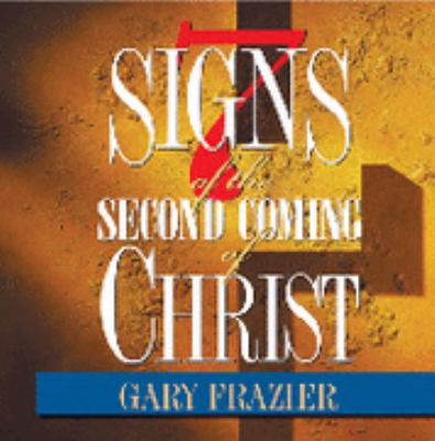 Seven Signs of the Coming of Christ on 2 DVDs by Dr. Gary Frazier 9781930034723
