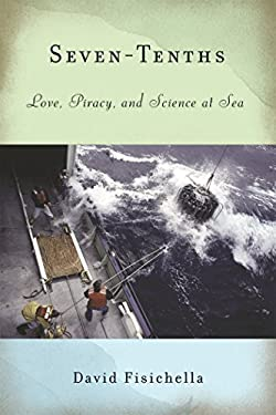 Seven-Tenths: Love, Piracy, and Science at Sea 9781935248101