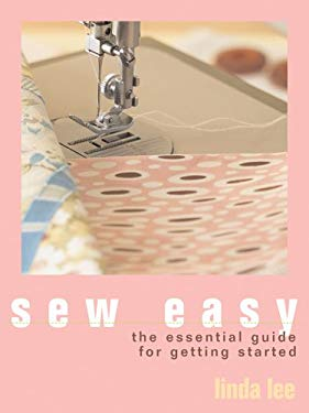 Sew Easy: The Essential Guide to Getting Started [With 12 Fun Project Cards] 9781931543682