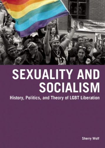 Sexuality and Socialism: History, Politics, and Theory of LGBT Liberation 9781931859790