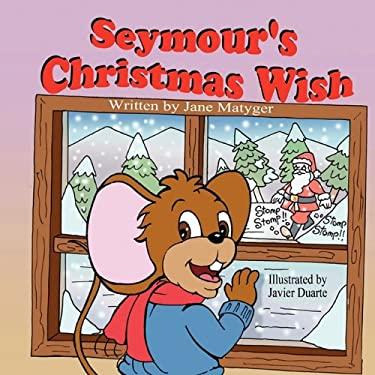 Seymour's Christmas Wish 9781936352777