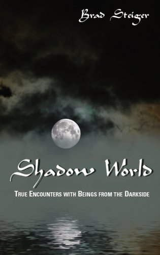 Shadow World: True Encounters with Beings from the Darkside 9781933665276