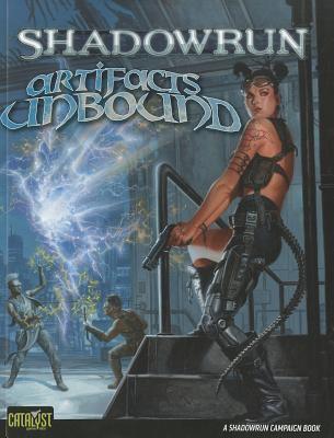 Shadowrun Artifacts Unbound 9781934857755